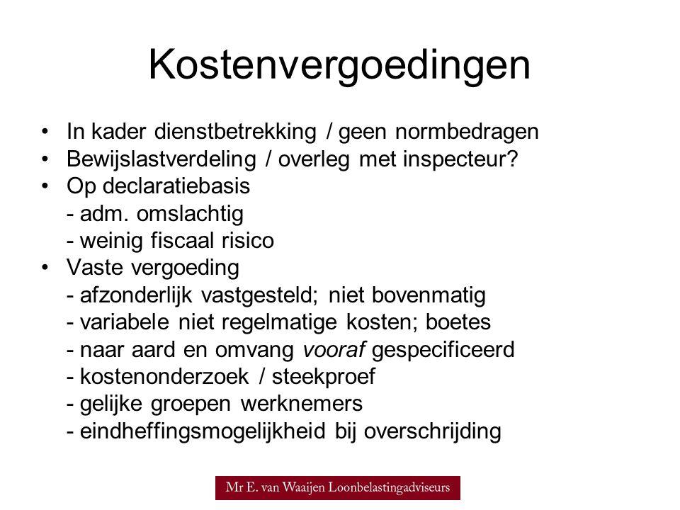 Kostenvergoedingen •In kader dienstbetrekking / geen normbedragen •Bewijslastverdeling / overleg met inspecteur? •Op declaratiebasis - adm. omslachtig