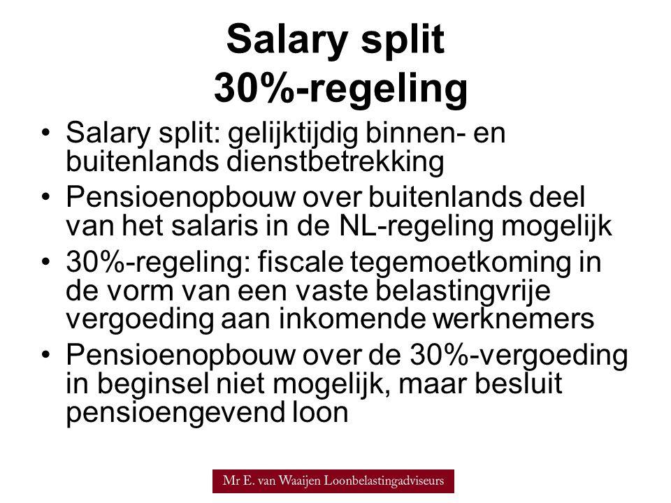 Salary split 30%-regeling •Salary split: gelijktijdig binnen- en buitenlands dienstbetrekking •Pensioenopbouw over buitenlands deel van het salaris in