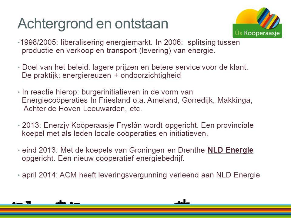 Achtergrond en ontstaan • 1998/2005: liberalisering energiemarkt. In 2006: splitsing tussen productie en verkoop en transport (levering) van energie.