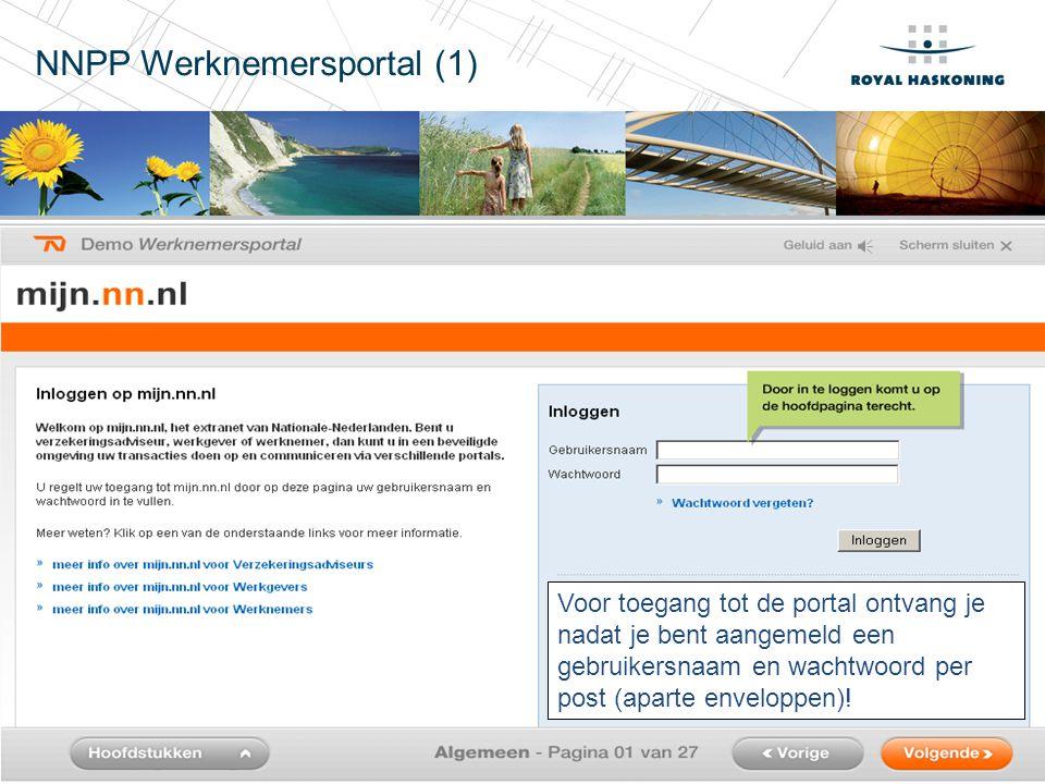18 NNPP Werknemersportal (1) Voor toegang tot de portal ontvang je nadat je bent aangemeld een gebruikersnaam en wachtwoord per post (aparte enveloppe