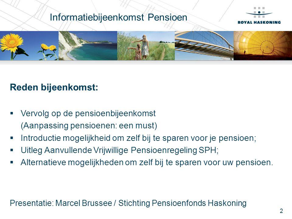 2 Informatiebijeenkomst Pensioen Reden bijeenkomst:  Vervolg op de pensioenbijeenkomst (Aanpassing pensioenen: een must)  Introductie mogelijkheid o