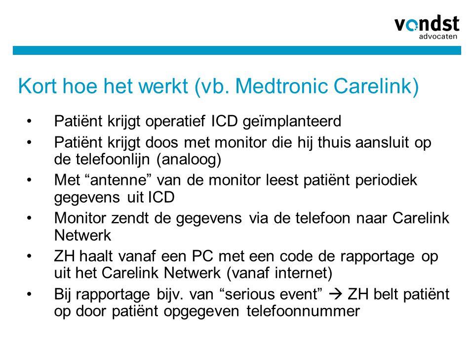 Kort hoe het werkt (vb. Medtronic Carelink) •Patiënt krijgt operatief ICD geïmplanteerd •Patiënt krijgt doos met monitor die hij thuis aansluit op de