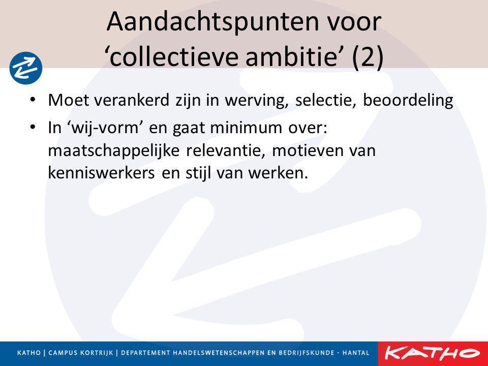 Aandachtspunten voor 'collectieve ambitie' (2) • Moet verankerd zijn in werving, selectie, beoordeling • In 'wij-vorm' en gaat minimum over: maatschap