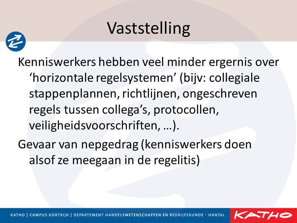 Vaststelling Kenniswerkers hebben veel minder ergernis over 'horizontale regelsystemen' (bijv: collegiale stappenplannen, richtlijnen, ongeschreven re