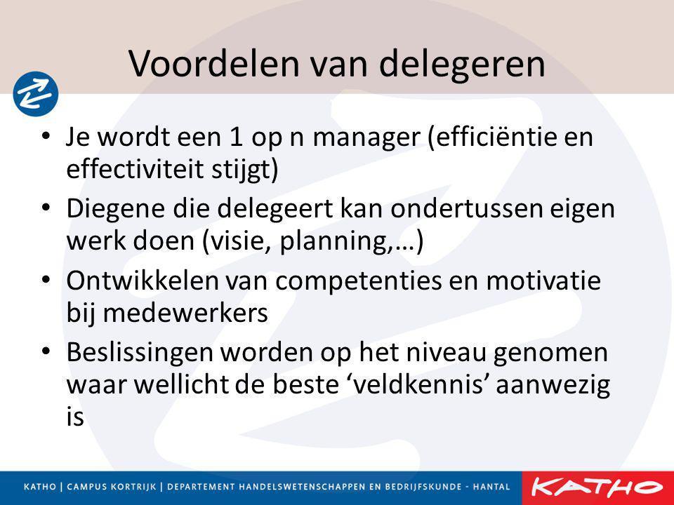 Voordelen van delegeren • Je wordt een 1 op n manager (efficiëntie en effectiviteit stijgt) • Diegene die delegeert kan ondertussen eigen werk doen (v
