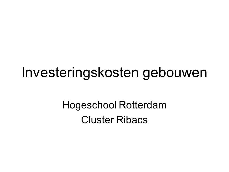Investeringskosten gebouwen Hogeschool Rotterdam Cluster Ribacs