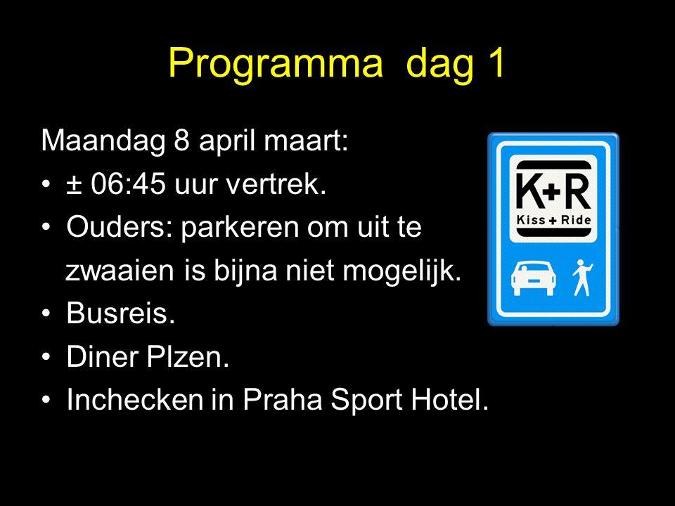 Programma dag 1 Maandag 8 april maart: •± 06:45 uur vertrek. •Ouders: parkeren om uit te zwaaien is bijna niet mogelijk. •Busreis. •Diner Plzen. •Inch