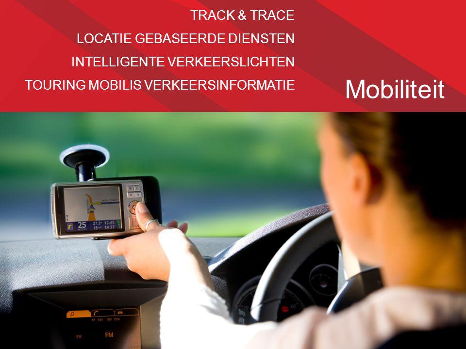 Mobilité Mobiliteit TRACK & TRACE LOCATIE GEBASEERDE DIENSTEN INTELLIGENTE VERKEERSLICHTEN TOURING MOBILIS VERKEERSINFORMATIE