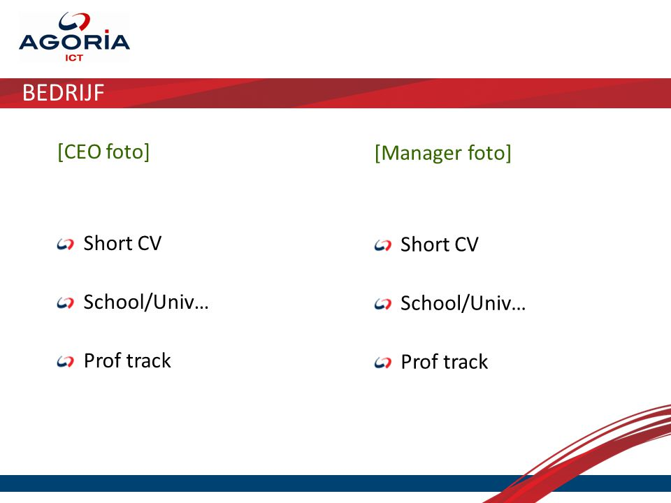 BEDRIJF [CEO foto] Short CV School/Univ… Prof track [Manager foto] Short CV School/Univ… Prof track