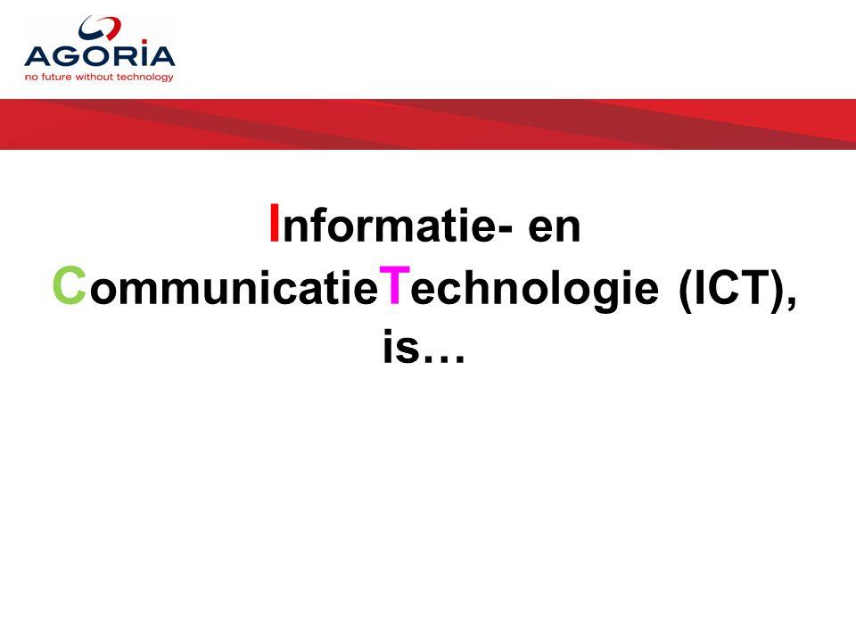 I nformatie- en C ommunicatie T echnologie (ICT), is…