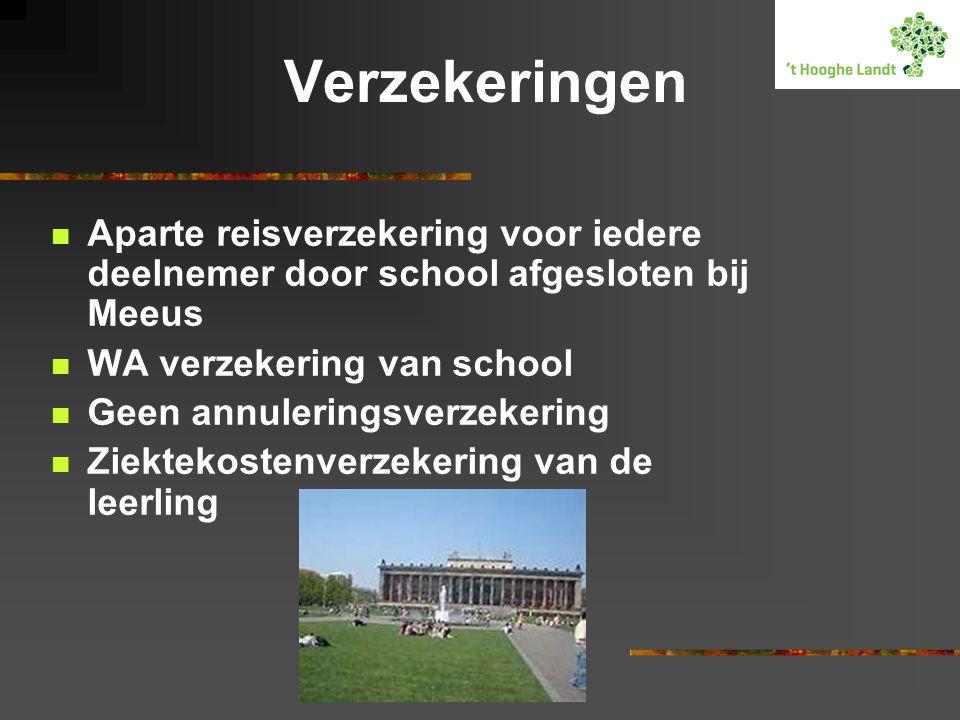 Verzekeringen  Aparte reisverzekering voor iedere deelnemer door school afgesloten bij Meeus  WA verzekering van school  Geen annuleringsverzekering  Ziektekostenverzekering van de leerling