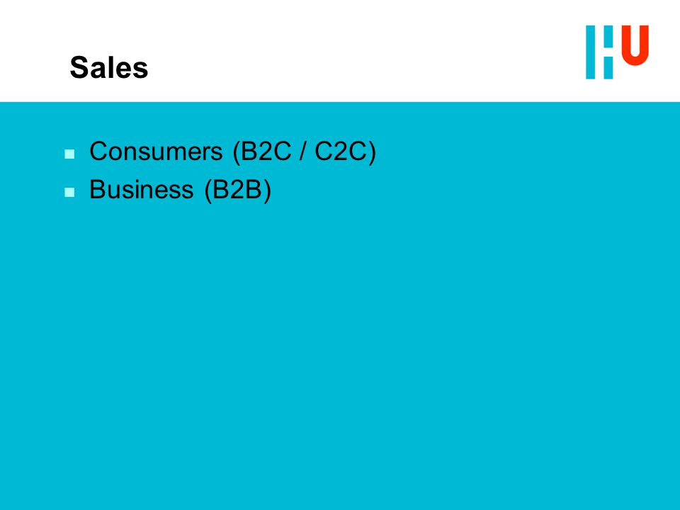 Sales n Consumers (B2C / C2C) n Business (B2B)
