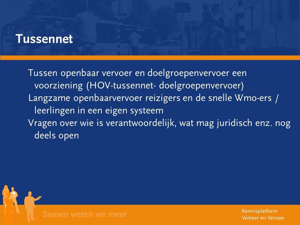 Tussennet Tussen openbaar vervoer en doelgroepenvervoer een voorziening (HOV-tussennet- doelgroepenvervoer) Langzame openbaarvervoer reizigers en de s