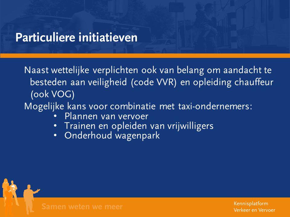 Particuliere initiatieven Naast wettelijke verplichten ook van belang om aandacht te besteden aan veiligheid (code VVR) en opleiding chauffeur (ook VO