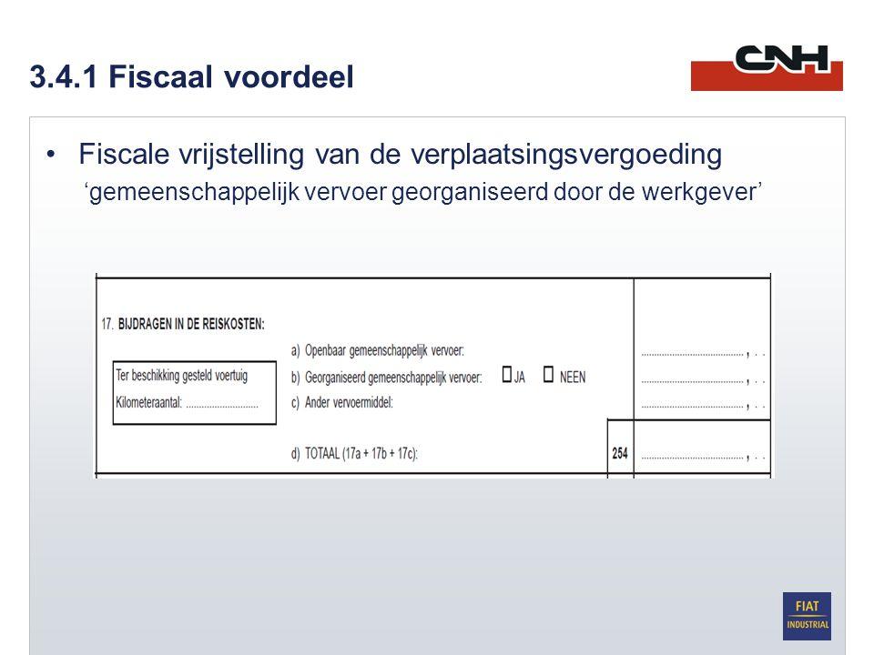 3.4.1 Fiscaal voordeel •Fiscale vrijstelling van de verplaatsingsvergoeding 'gemeenschappelijk vervoer georganiseerd door de werkgever'