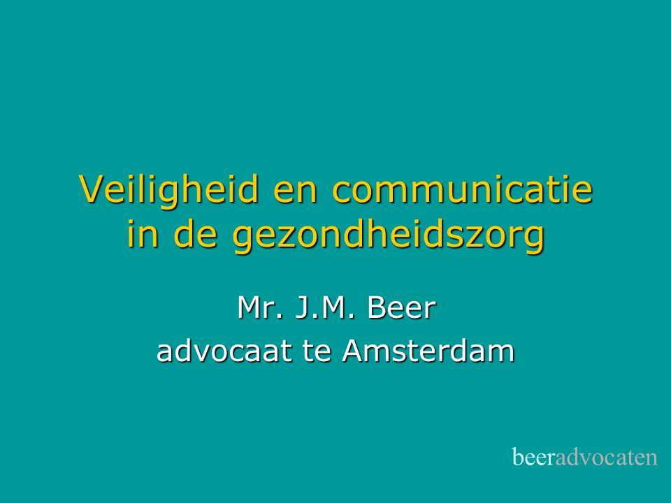 beeradvocaten Veiligheid en communicatie in de gezondheidszorg Mr. J.M. Beer advocaat te Amsterdam