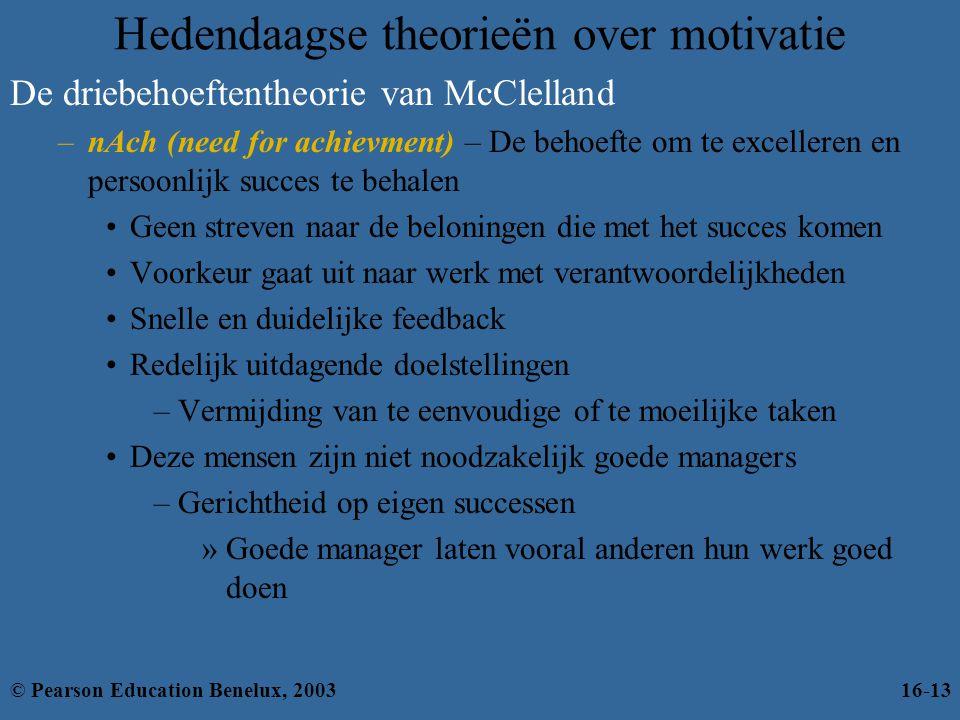 Hedendaagse theorieën over motivatie De driebehoeftentheorie van McClelland –nAch (need for achievment) – De behoefte om te excelleren en persoonlijk