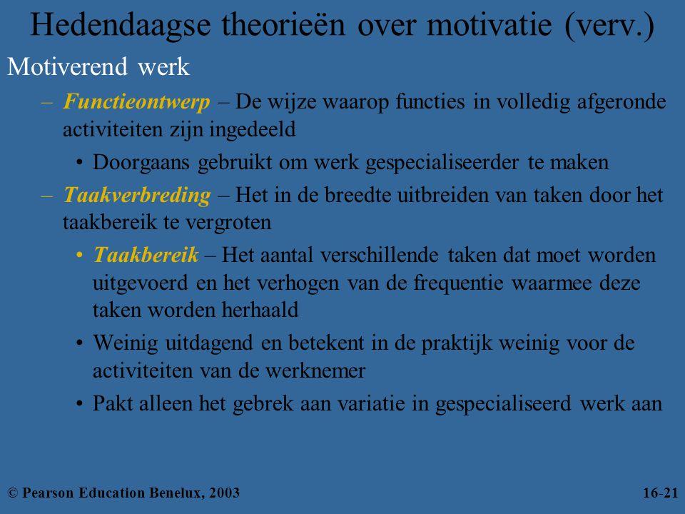 Motiverend werk –Functieontwerp – De wijze waarop functies in volledig afgeronde activiteiten zijn ingedeeld •Doorgaans gebruikt om werk gespecialisee