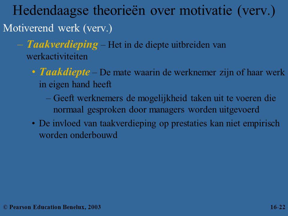 Motiverend werk (verv.) –Taakverdieping – Het in de diepte uitbreiden van werkactiviteiten •Taakdiepte – De mate waarin de werknemer zijn of haar werk