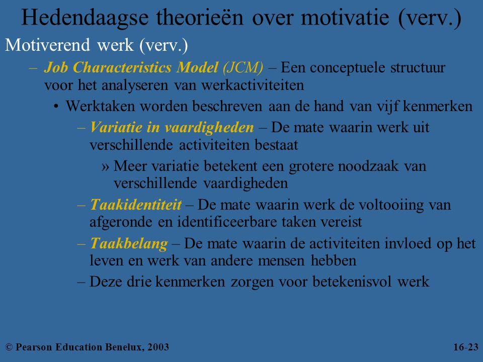 Hedendaagse theorieën over motivatie (verv.) Motiverend werk (verv.) –Job Characteristics Model (JCM) – Een conceptuele structuur voor het analyseren
