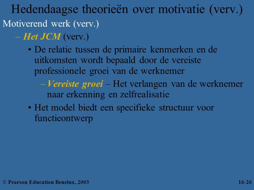 Hedendaagse theorieën over motivatie (verv.) Motiverend werk (verv.) –Het JCM (verv.) •De relatie tussen de primaire kenmerken en de uitkomsten wordt