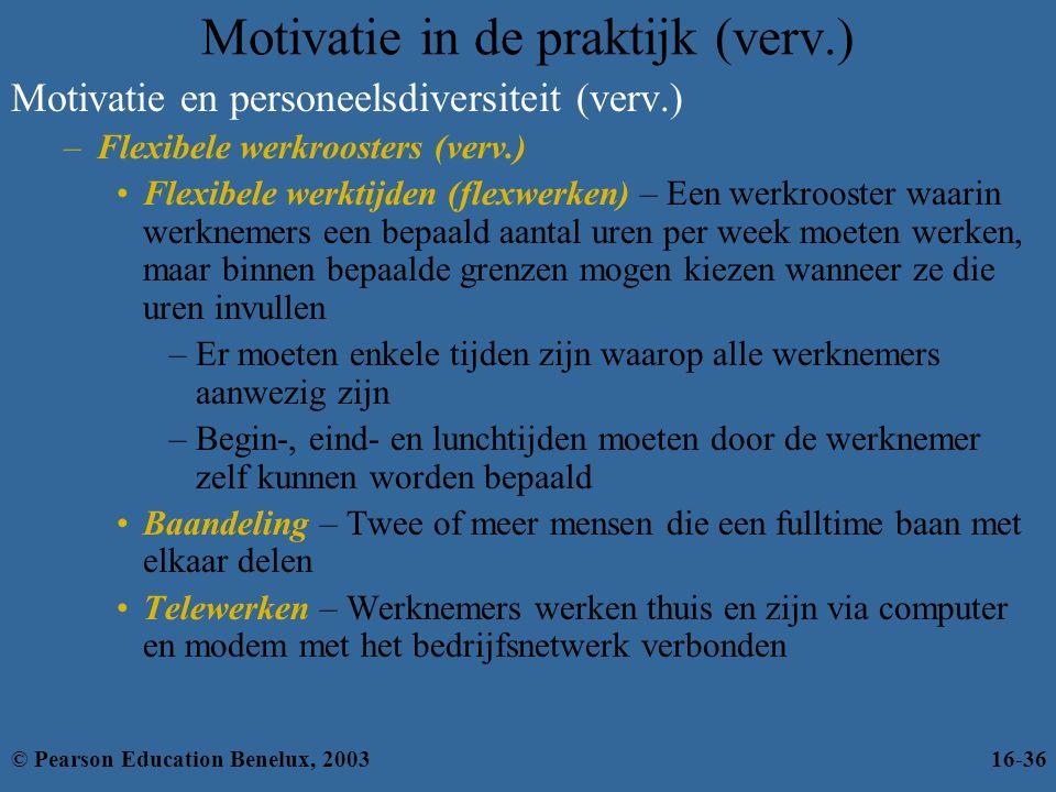 Motivatie en personeelsdiversiteit (verv.) –Flexibele werkroosters (verv.) •Flexibele werktijden (flexwerken) – Een werkrooster waarin werknemers een