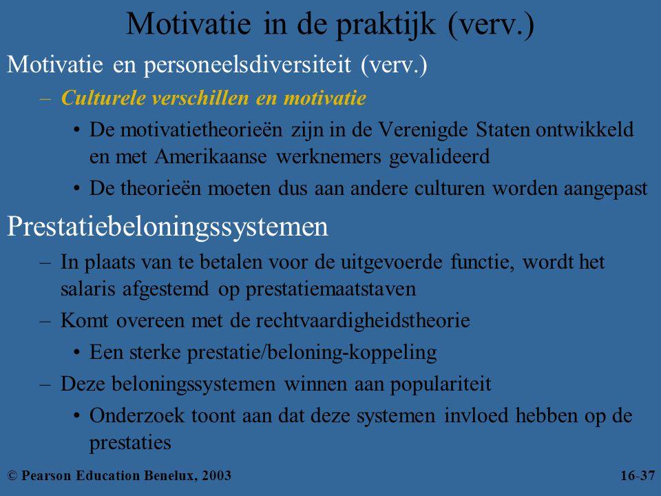 Motivatie in de praktijk (verv.) Motivatie en personeelsdiversiteit (verv.) –Culturele verschillen en motivatie •De motivatietheorieën zijn in de Vere