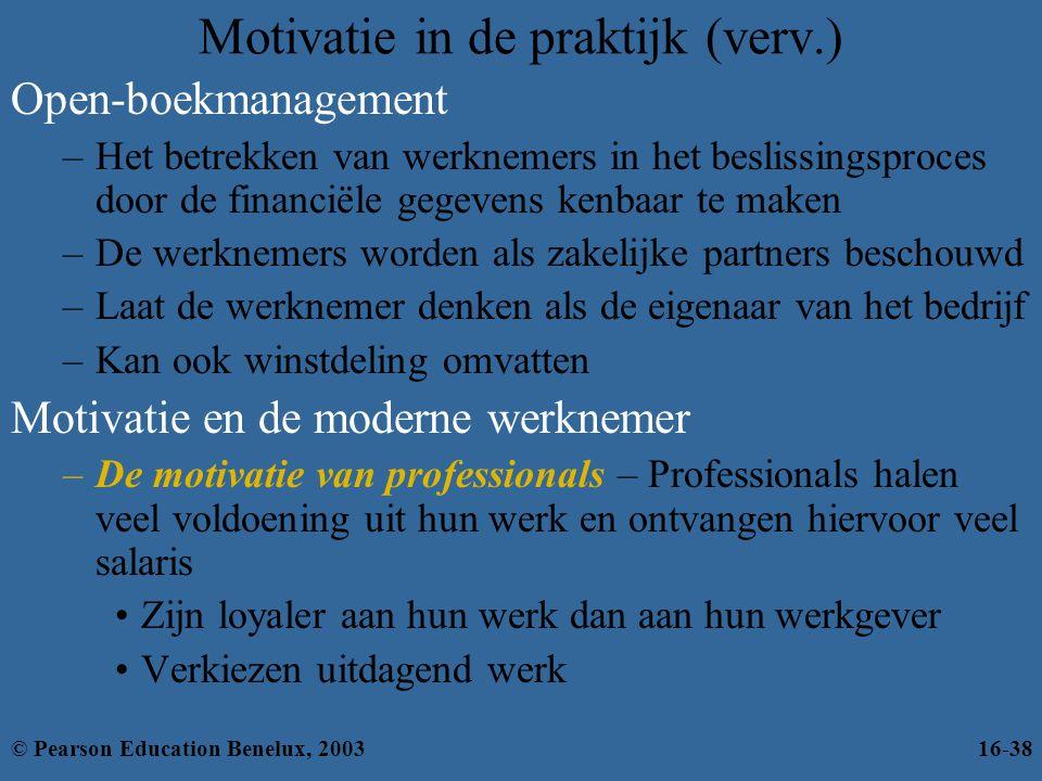 Motivatie in de praktijk (verv.) Open-boekmanagement –Het betrekken van werknemers in het beslissingsproces door de financiële gegevens kenbaar te mak