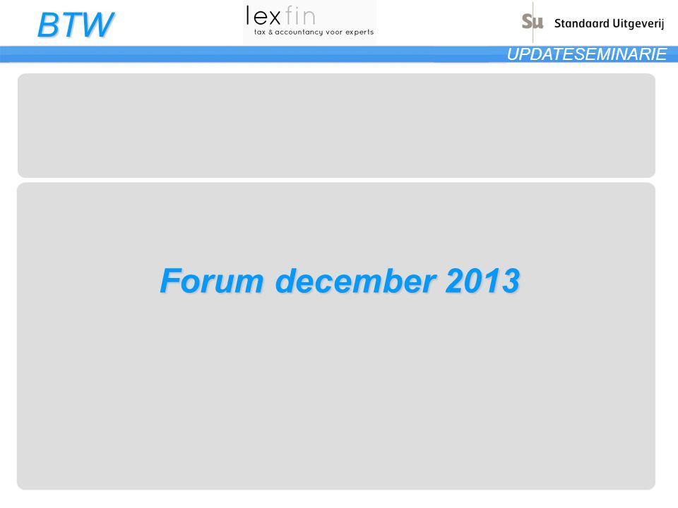 BTW UPDATESEMINARIE Forum december 2013