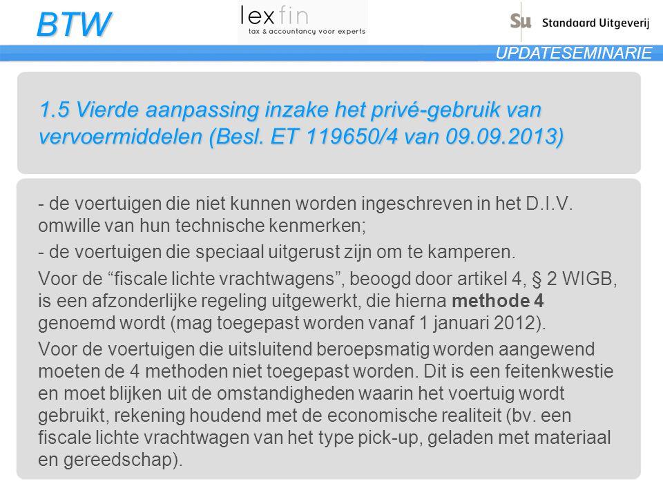 BTW UPDATESEMINARIE 1.5 Vierde aanpassing inzake het privé-gebruik van vervoermiddelen (Besl.