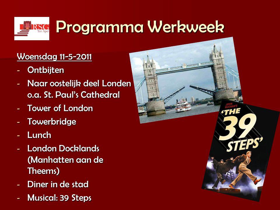 Programma Werkweek Woensdag 11-5-2011 - Ontbijten - Naar oostelijk deel Londen o.a. St. Paul's Cathedral - Tower of London - Towerbridge - Lunch - Lon