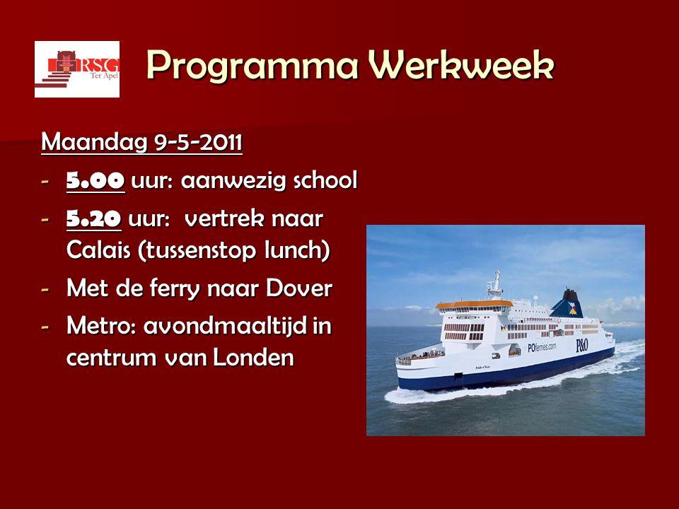 Programma Werkweek Programma Werkweek Maandag 9-5-2011 - 5.00 uur: aanwezig school - 5.20 uur: vertrek naar Calais (tussenstop lunch) - Met de ferry n