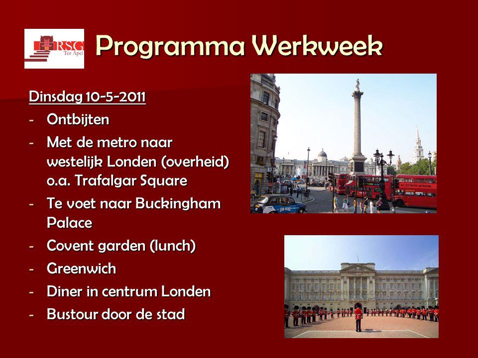 Programma Werkweek Dinsdag 10-5-2011 - Ontbijten - Met de metro naar westelijk Londen (overheid) o.a. Trafalgar Square - Te voet naar Buckingham Palac