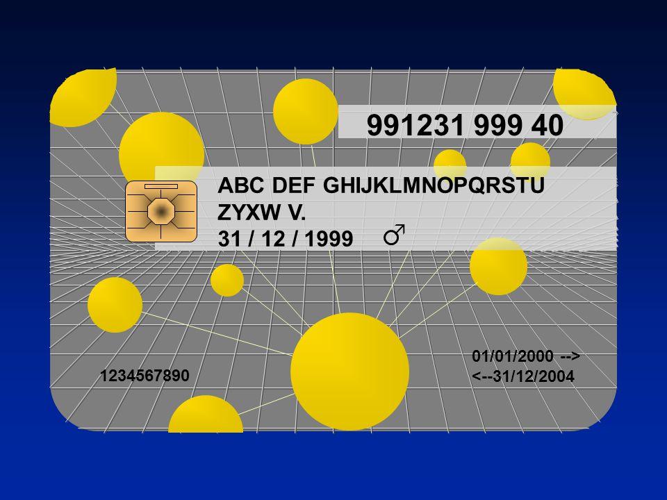 991231 999 40 ABC DEF GHIJKLMNOPQRSTU ZYXW V. 31 / 12 / 1999  1234567890 01/01/2000 --> <--31/12/2004