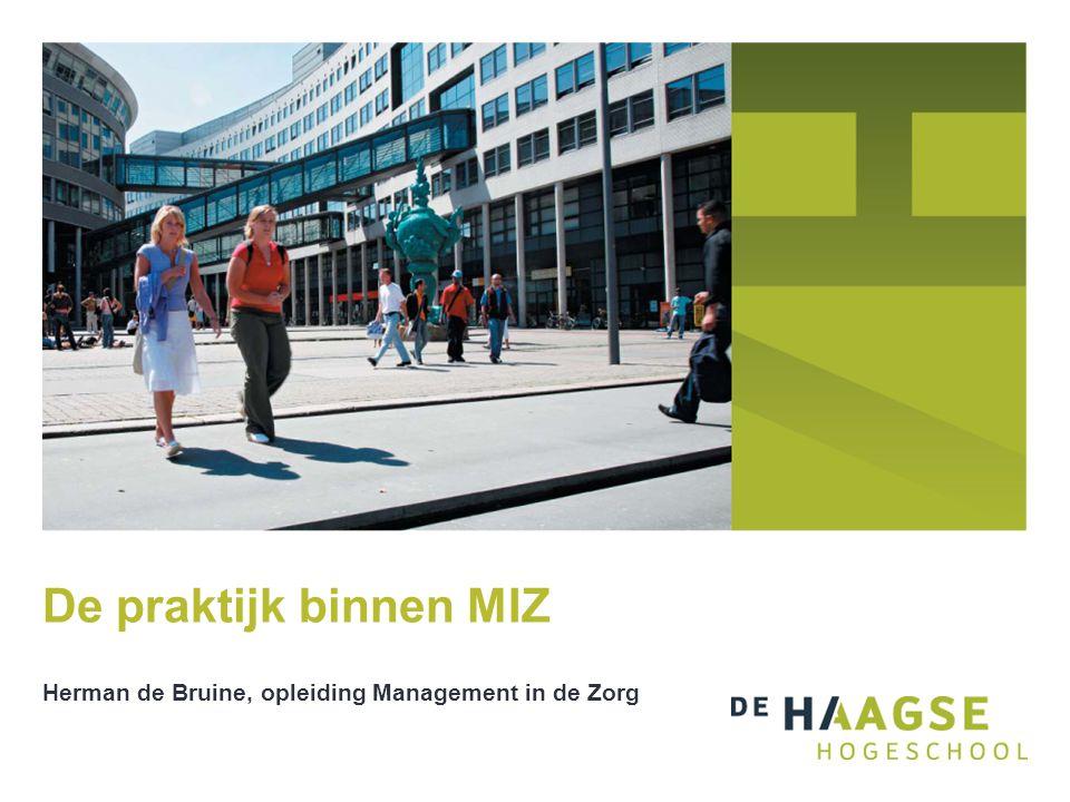 De praktijk binnen MIZ Herman de Bruine, opleiding Management in de Zorg