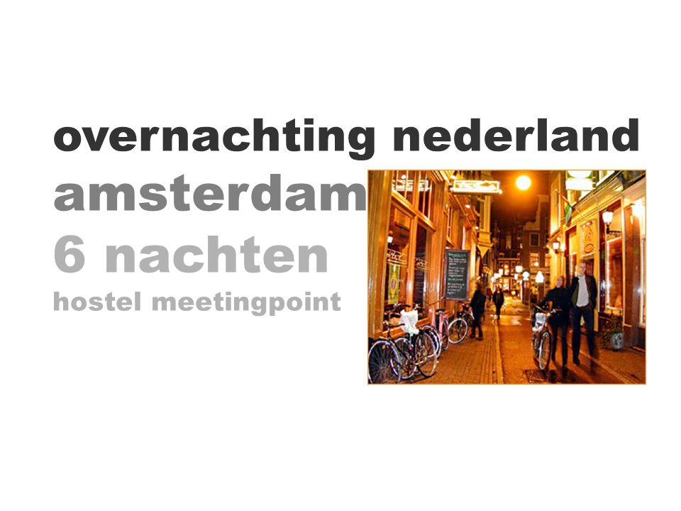 overnachting nederland amsterdam 6 nachten hostel meetingpoint
