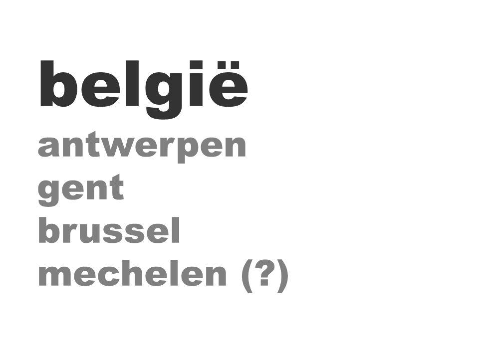 belgië antwerpen gent brussel mechelen (?)