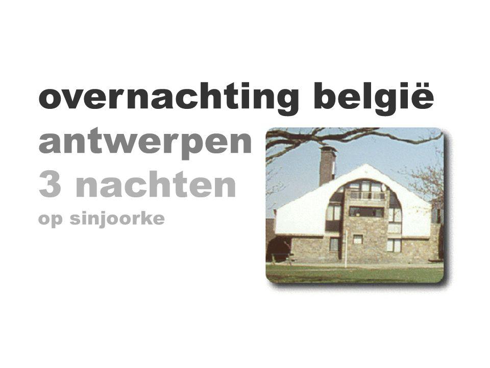 overnachting belgië antwerpen 3 nachten op sinjoorke