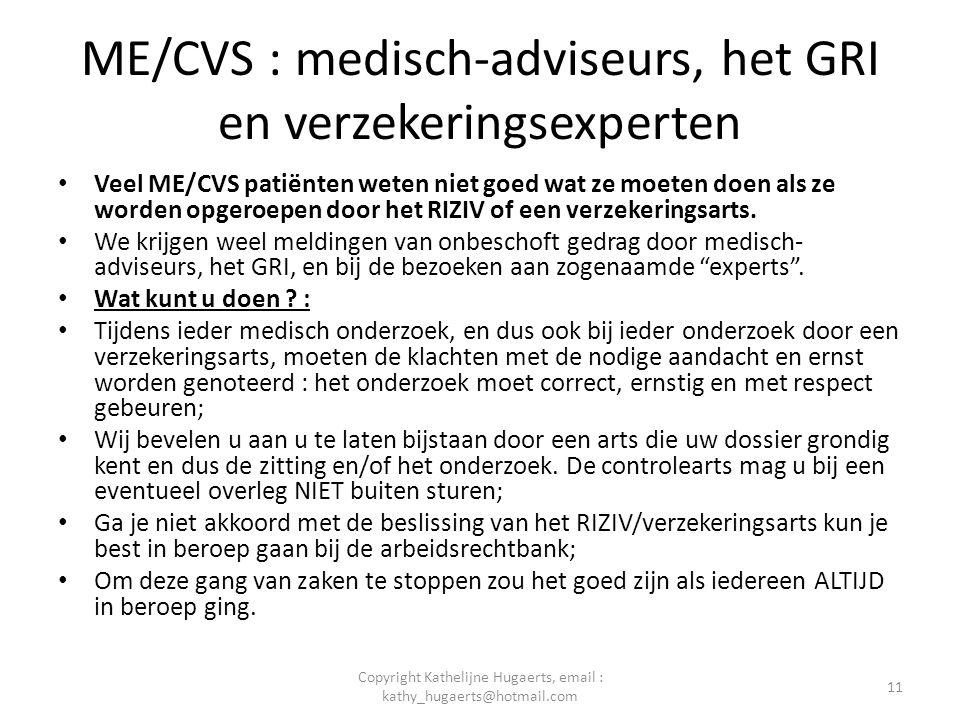 ME/CVS : medisch-adviseurs, het GRI en verzekeringsexperten • Veel ME/CVS patiënten weten niet goed wat ze moeten doen als ze worden opgeroepen door h
