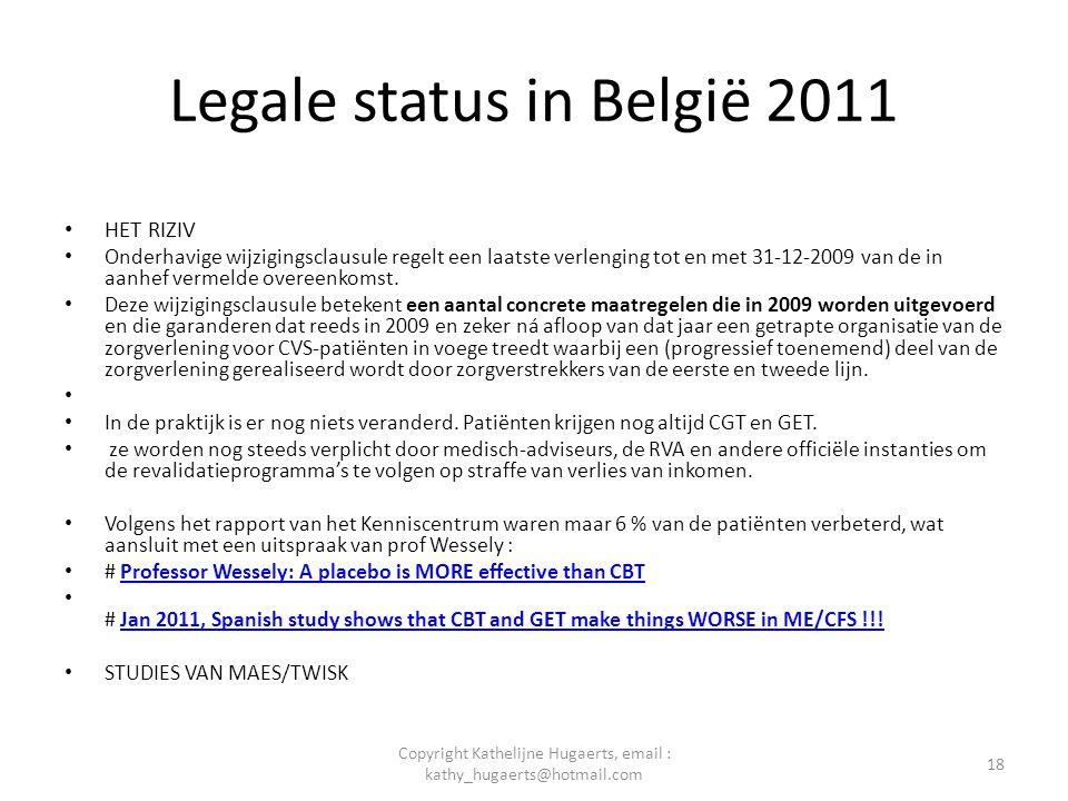 Legale status in België 2011 • HET RIZIV • Onderhavige wijzigingsclausule regelt een laatste verlenging tot en met 31-12-2009 van de in aanhef vermeld