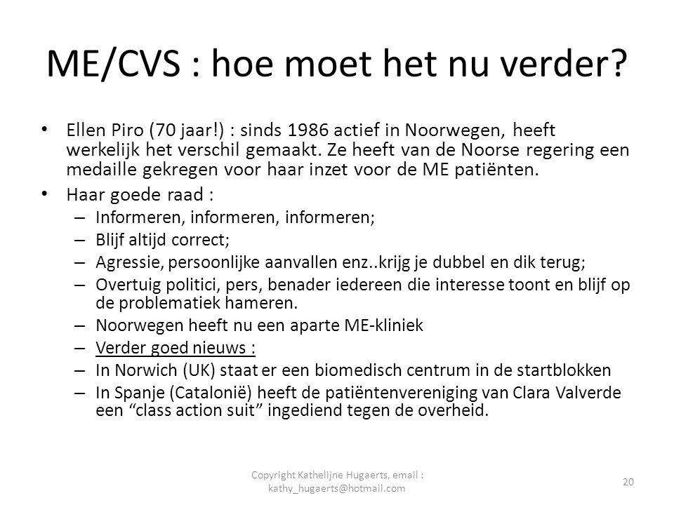 ME/CVS : hoe moet het nu verder? • Ellen Piro (70 jaar!) : sinds 1986 actief in Noorwegen, heeft werkelijk het verschil gemaakt. Ze heeft van de Noors