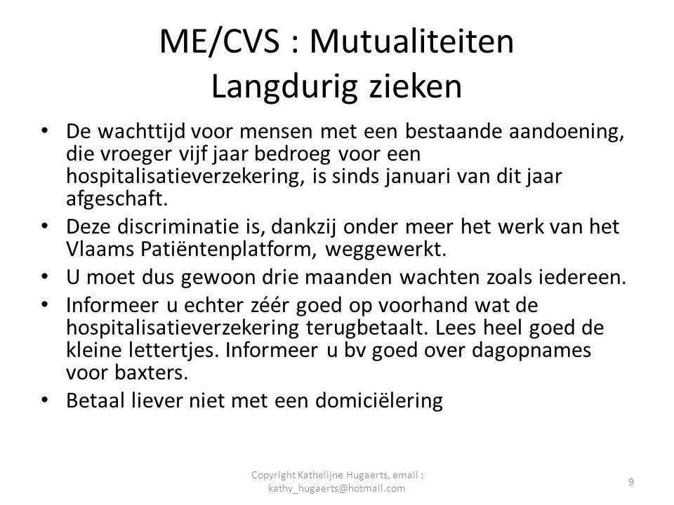 ME/CVS : Mutualiteiten Langdurig zieken • De wachttijd voor mensen met een bestaande aandoening, die vroeger vijf jaar bedroeg voor een hospitalisatie