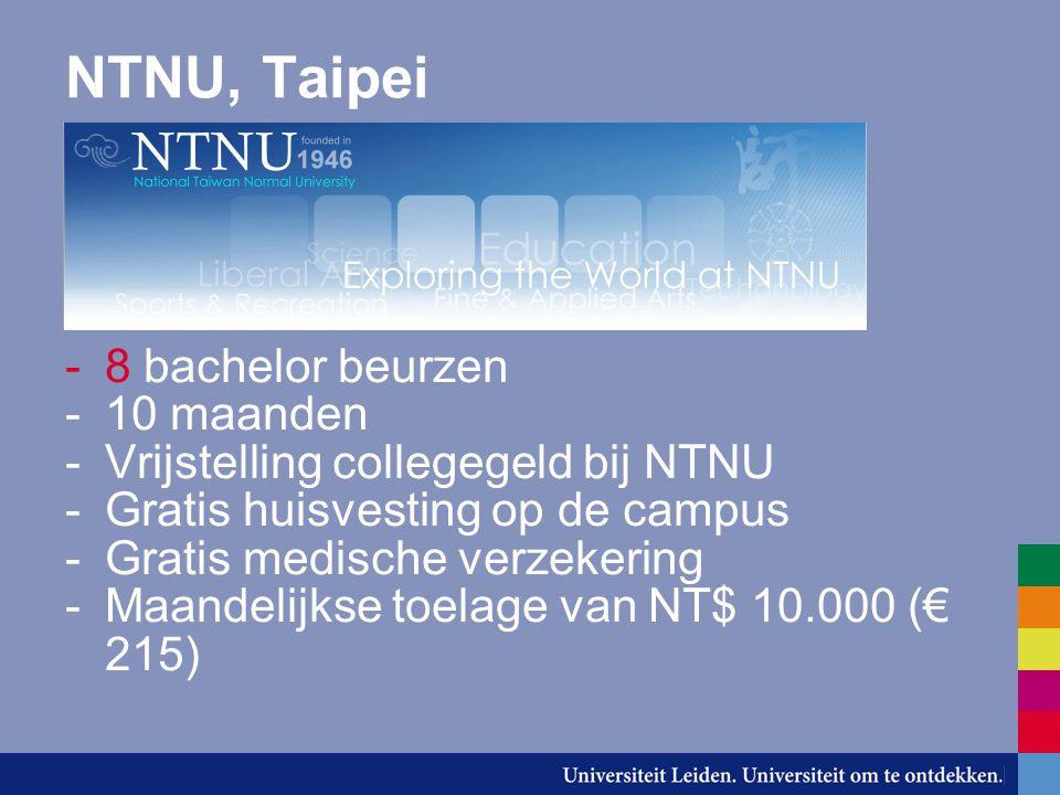 NTNU, Taipei -8 bachelor beurzen -10 maanden -Vrijstelling collegegeld bij NTNU -Gratis huisvesting op de campus -Gratis medische verzekering -Maandel