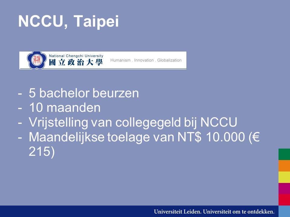 NTHU, Hsinchu -2 bachelor beurzen -10 maanden -Vrijstelling van collegegeld bij NCCU -Work-study beurs: maandelijkse toelage van NT$ 10.000 (€ 215), 10 uur per week werken