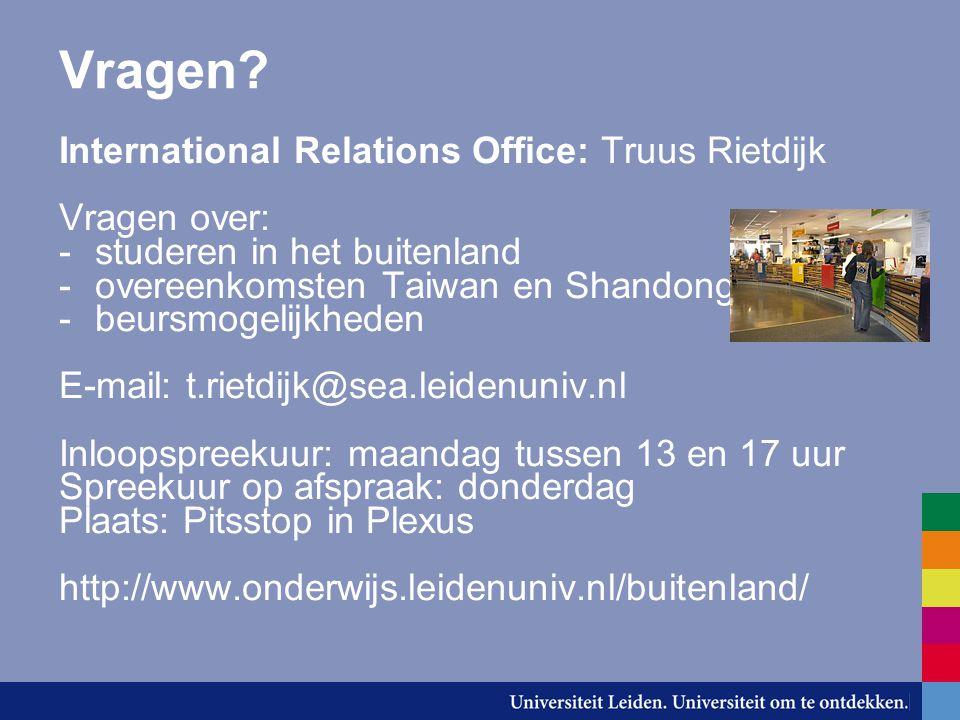 Vragen? International Relations Office: Truus Rietdijk Vragen over: -studeren in het buitenland -overeenkomsten Taiwan en Shandong -beursmogelijkheden