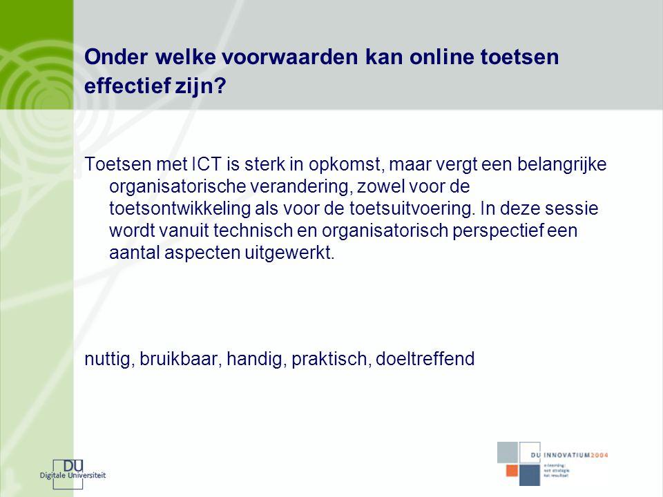 Onder welke voorwaarden kan online toetsen effectief zijn? Toetsen met ICT is sterk in opkomst, maar vergt een belangrijke organisatorische veranderin