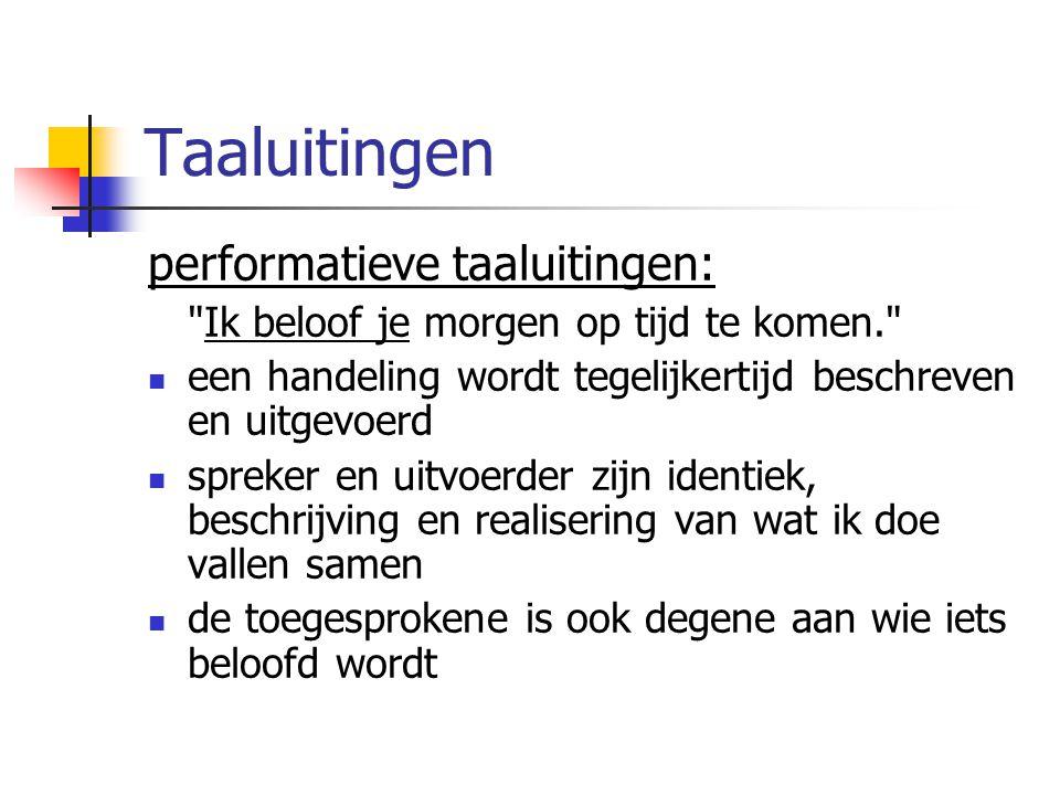 Taaluitingen performatieve taaluitingen: