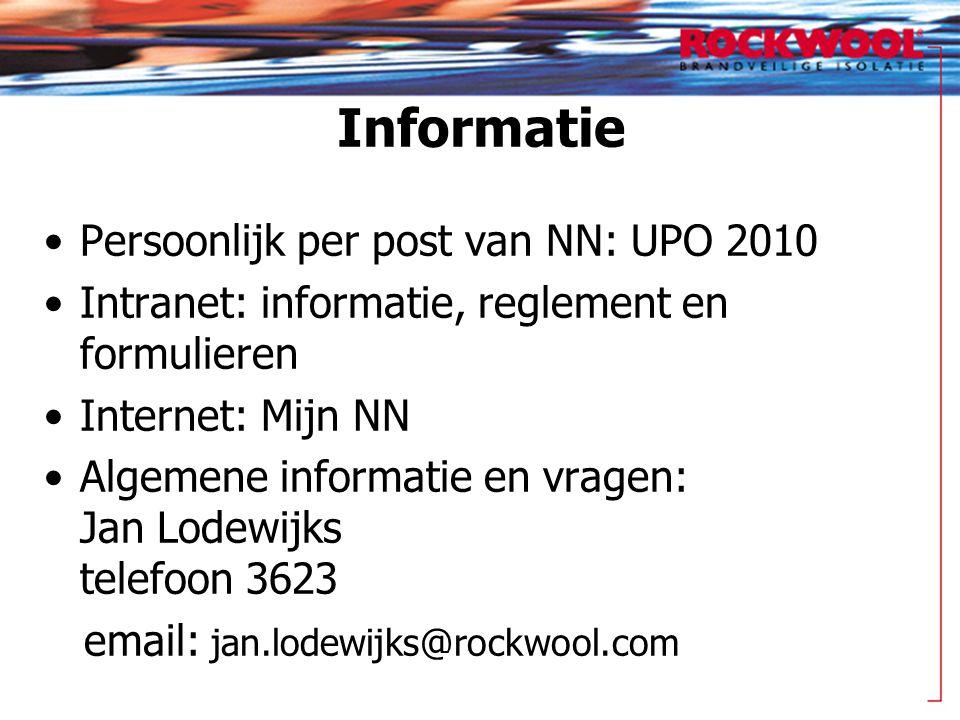 Informatie •Persoonlijk per post van NN: UPO 2010 •Intranet: informatie, reglement en formulieren •Internet: Mijn NN •Algemene informatie en vragen: J