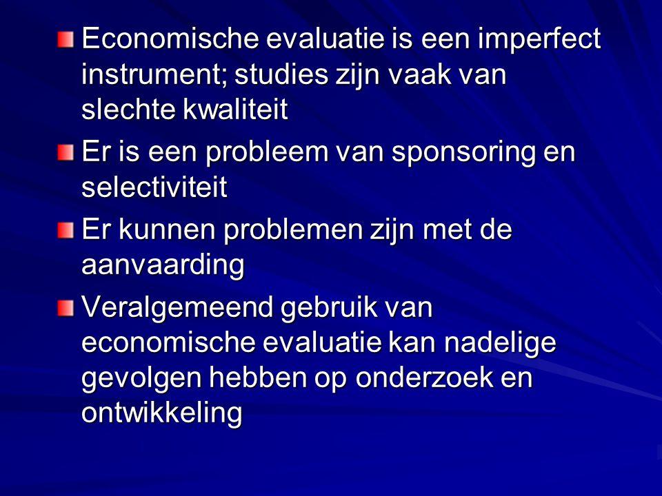 Economische evaluatie is een imperfect instrument; studies zijn vaak van slechte kwaliteit Er is een probleem van sponsoring en selectiviteit Er kunne