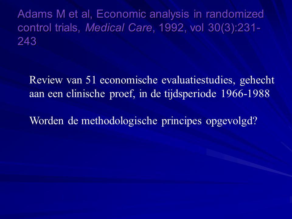 Adams M et al, Economic analysis in randomized control trials, Medical Care, 1992, vol 30(3):231- 243 Review van 51 economische evaluatiestudies, gehe